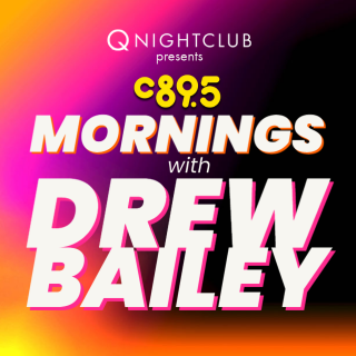 C89.5 Mornings With Drew Bailey!