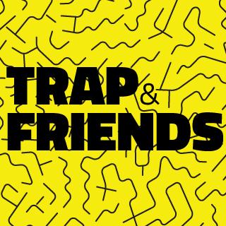 Trap N Friends