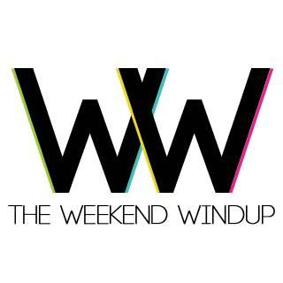 Weekend Windup