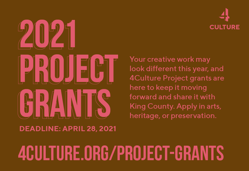 Brown background with pink text. 2021 Project grants 4Culture.org/Project-Grants